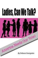 Ladies, Can We Talk?