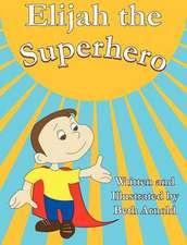 Elijah the Superhero