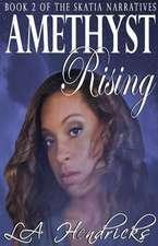 Amethyst Rising