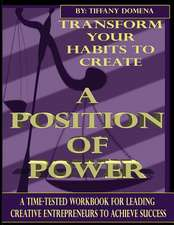 Transform Your Habits to Create a Position of Power