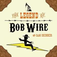 The Legend of Bob Wire