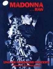Madonna...Raw - Uno Dei Primissimi Concerti