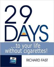 29 Days ... to Your Life Without Cigarettes!