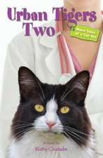 Urban Tigers Two:  More Tales of a Cat Vet