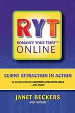 Romance Your Tribe Online:  52 Action Packed Customer Attracting Ideas and More!