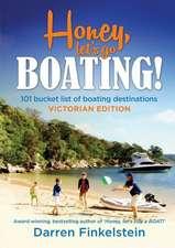 Honey Let's Go Boating!