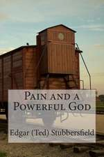 Pain and a Powerful God