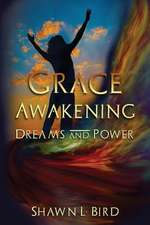 Grace Awakening Dreams & Power