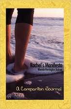 Rachel's Manifesto:  A Companion Journal