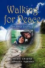 Walking for Peace, an Inner Journey