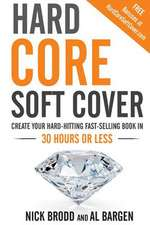Hard Core Soft Cover