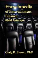 Encyclopedia of Entertainment Finance (Quick Reference)
