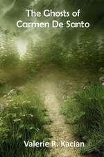 The Ghosts of Carmen de Santo