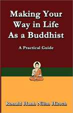 Making Your Way in Life as a Buddhist: A Practical Guide