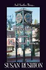 And Another Thing... Reflections from My Small Town