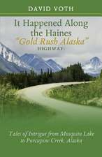 It Happened Along the Haines Gold Rush Alaska Highway
