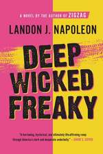 Deep Wicked Freaky:  The Jason Schechterle Story
