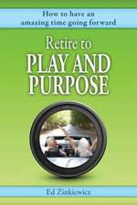Retire to Play and Purpose