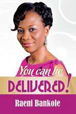 You Can Be Delivered