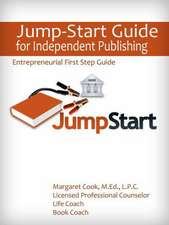 Jump-Start Guide for Independent Publishing:  Entrepreneurial First Step Guide