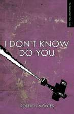 I Don't Know Do You