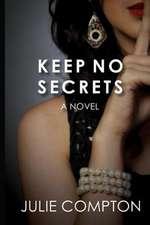 Keep No Secrets