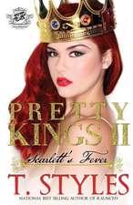 Pretty Kings 2:  Scarlett's Fever (the Cartel Publications Presents)