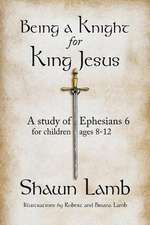 Being a Knight for King Jesus