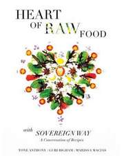 Heart of Raw Food with Sovereign Way