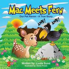 Mac Meets Fern - Our Pet Raven - A True Story