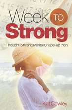 Week to Strong:  Thought-Shifting Mental Shape-Up Plan