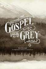 Living the Gospel in the Grey