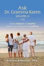 Ask Dr. Gramma Karen, Volume II