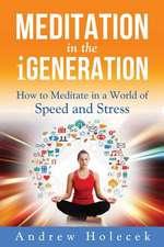 Meditation in the Igeneration