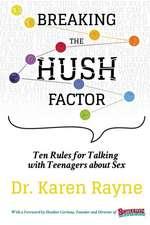 Breaking the Hush Factor
