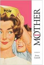 Motherload:  Stories