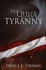 This Quiet Tyranny