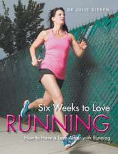 Six Weeks to Love Running