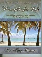 Principles for Life: Using Biblical Principles to Bring Dynamic Psychological Healing