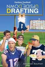 Fantasy Football Via Upside Down Drafting