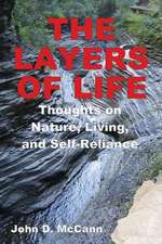 The Layers of Life - Thoughts on Nature, Living, and Self-Reliance