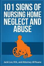 101 Signs of Nursing Home Neglect and Abuse