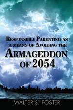 Responsible Parenting as a Means of Avoiding the Armageddon of 2054