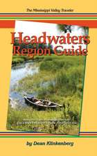 The Mississippi Valley Traveler Headwaters Region Guide