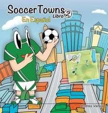 Soccertowns Libro DOS En Espanol