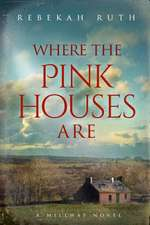 Where the Pink Houses Are