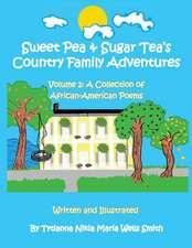 Sweet Pea & Sugar Tea's Country Family Adventures, Volume 2