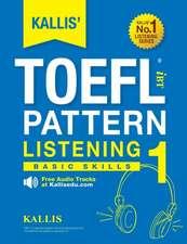 Kallis' TOEFL Ibt Pattern Listening 1