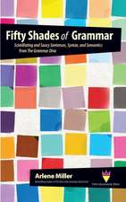 Fifty Shades of Grammar:  Scintillating and Saucy Sentences, Syntax, and Semantics from the Grammar Diva