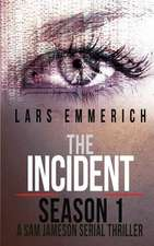 The Incident - Season 1 - A Sam Jameson Serial Thriller